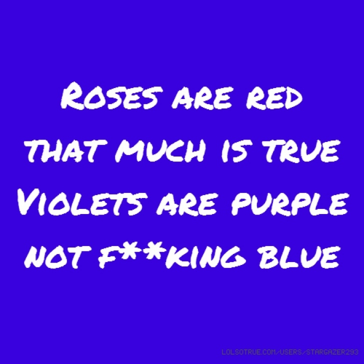 Gorgeous Rude Roses Are Red Violets Are Blue Pics800