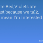 Greatest Roses Are Red Violets Are Blue Mean Photo417