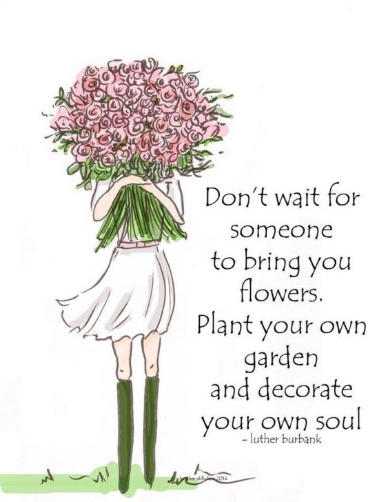 Inspirational So Plant Your Own Garden And Decorate Your Own Soul Picture604