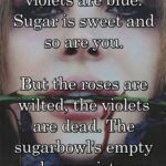 Most Popular Roses Are Red Violets Are Blue Photo018