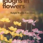 Top Ralph Waldo Emerson Earth Laughs In Flowers Pic587